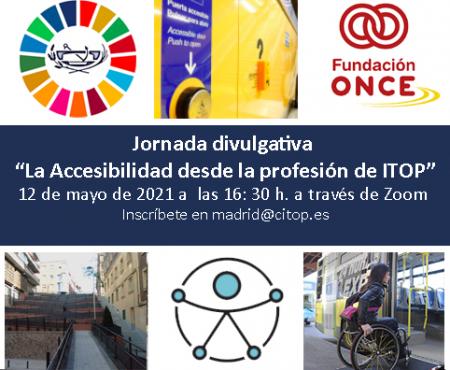 """Jornada divulgativa """"La Accesibilidad desde la profesión de Ingeniero Técnico de Obras Públicas"""" Fundación ONCE"""